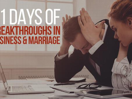 21 Days of Breakthroughs in Business and Marriage
