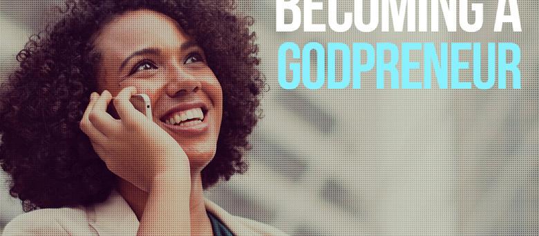Becoming a Godpreneur
