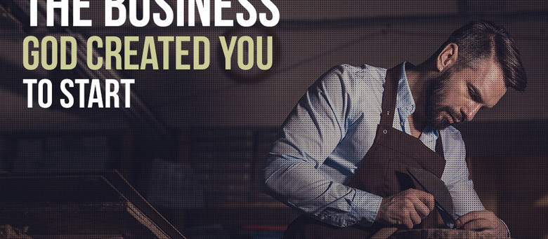 The Business God Created You to Start