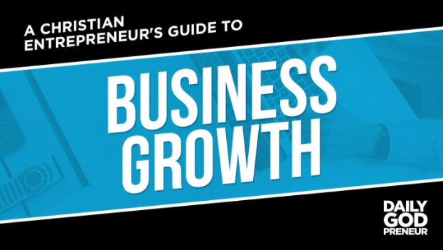 Christian Entrepreneur's Guide to Business Growth