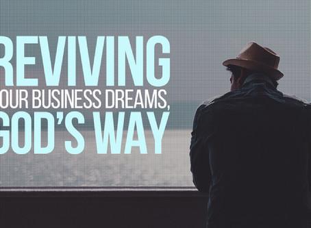 Reviving Your Business Dreams, God's Way