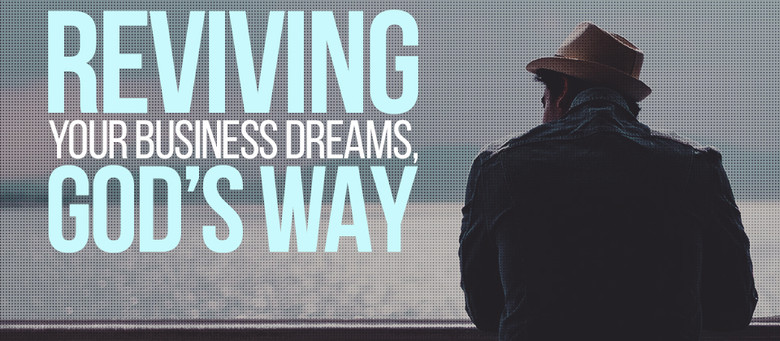 Reviving Your Business Dreams, God's Way