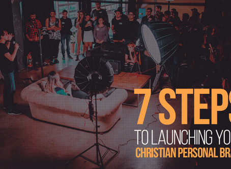 7 Steps to Launching Your Christian Personal Brand