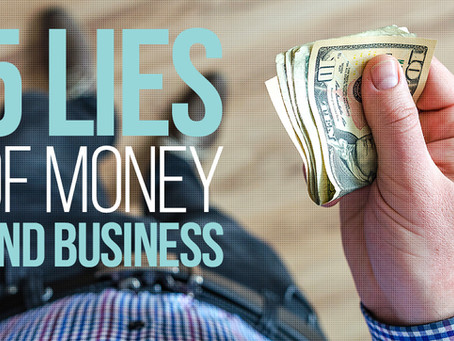 5 Lies of Money and Business