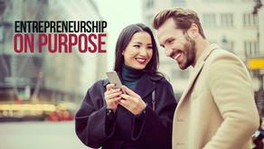 Entrepreneurship on Purpose