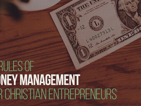 The 19 Rules of Money Management for Christian Entrepreneurs