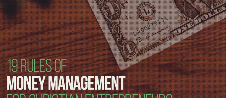 The 19 Rules of Money Management for Christian Entrepreneurs