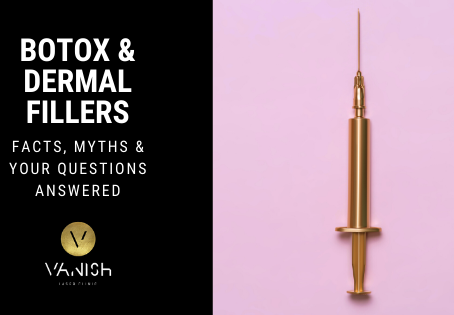 Botox & Dermal Fillers - Facts, Myths & Your Questions Answered