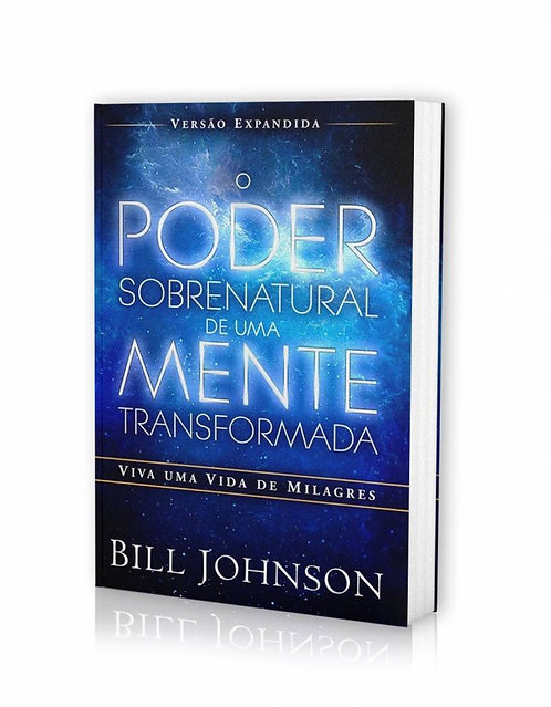O Poder Sobrenatural de uma Mente Transformada