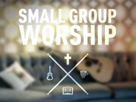 Worship Ideas for Small Groups