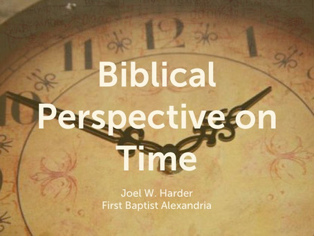 Biblical Perspective on Time – Lecture Slides