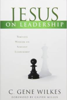Book Review: Jesus on Leadership by C. Gene Wilkes
