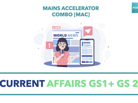 Mains Accelerator Combo [MAC]: Current Affairs GS3+GS4