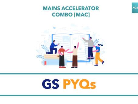 Mains Accelerator Combo [MAC] : GS PYQs