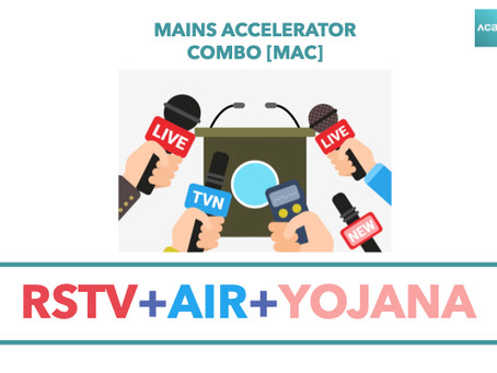 Mains Accelerator Combo [MAC]: RSTV + AIR + Yojana
