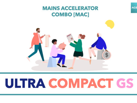 Mains Accelerator Course [MAC] : Ultra Compact GS