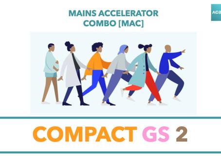 Mains Accelerator Course [MAC] : Compact GS 2