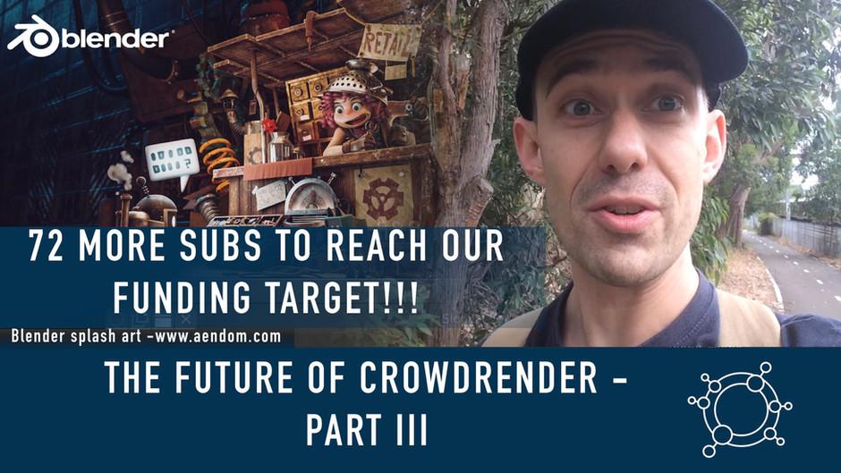 "Third instalment of ""The Future of Crowdrender"""
