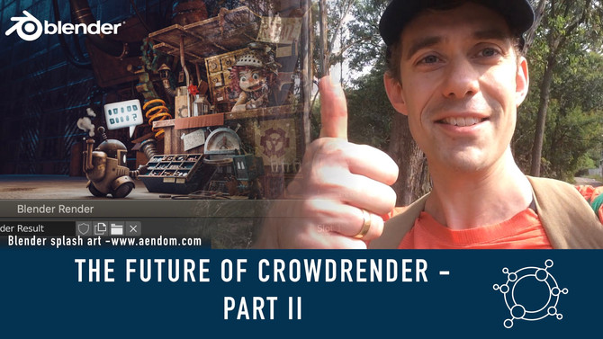The future of Crowdrender | Part II