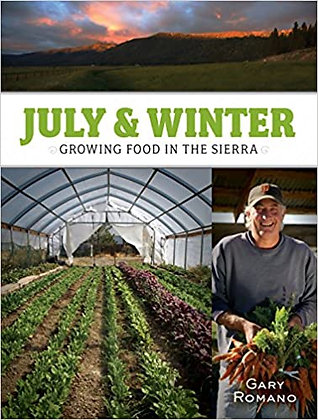 July & Winter: Growing Food in the Sierra