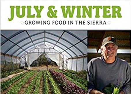 July & Winter: Growing Food in the Sierra