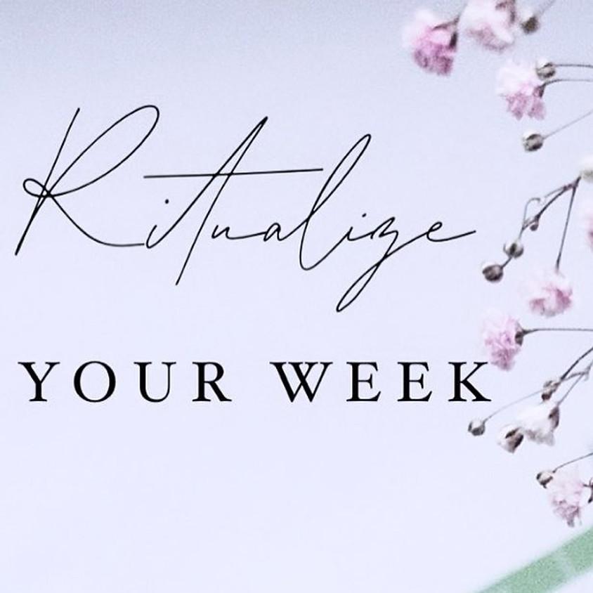 Ritualize Your Week
