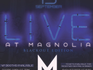 Get your Tickets for Live @ Magnolia Blackout Edition 9/15/17