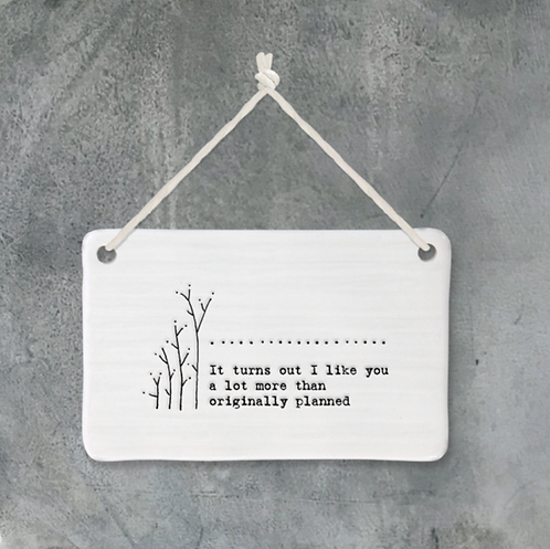 Porcelain hanging plaque - like you more than planned