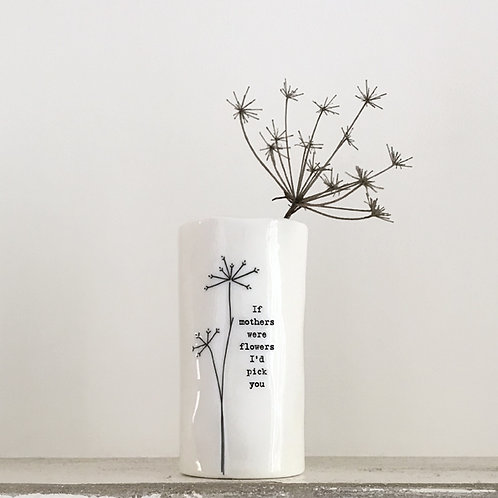 Small Porcelain Vase - If Mothers were flowers