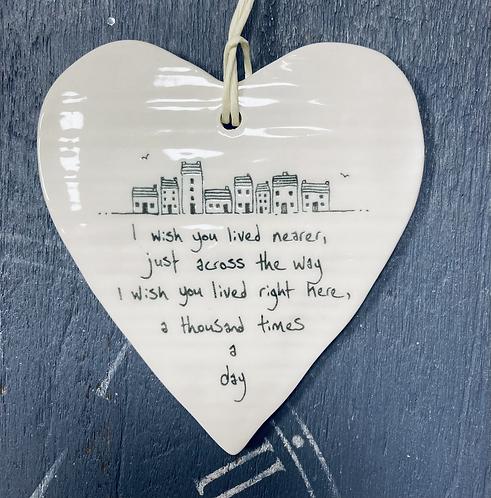 I wish you lived nearer.... Porcelain Hanging Heart
