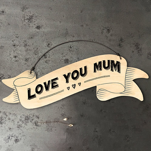 Large Ribbon Sign - Love you Mum