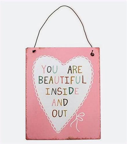 "Hanging Tin Sign ""You are beautiful ..."""