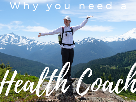 What is a Health Coach and Why You (or Someone You Love) Need One?