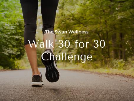 Walk 30 for 30 Challenge