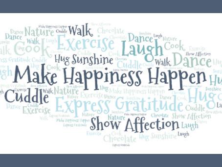Make Happiness Happen