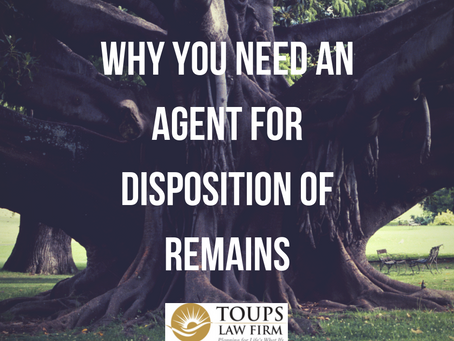 Why You Need an Agent for Disposition of Remains