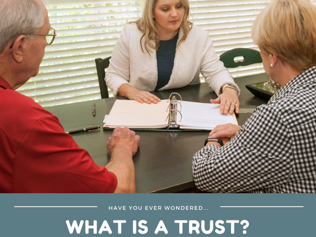 What is a Trust and Why Would I Need One?