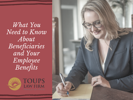 What You Need to Know About Beneficiaries and Your Employee Benefits