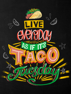 Taco Tuesday is Everyday