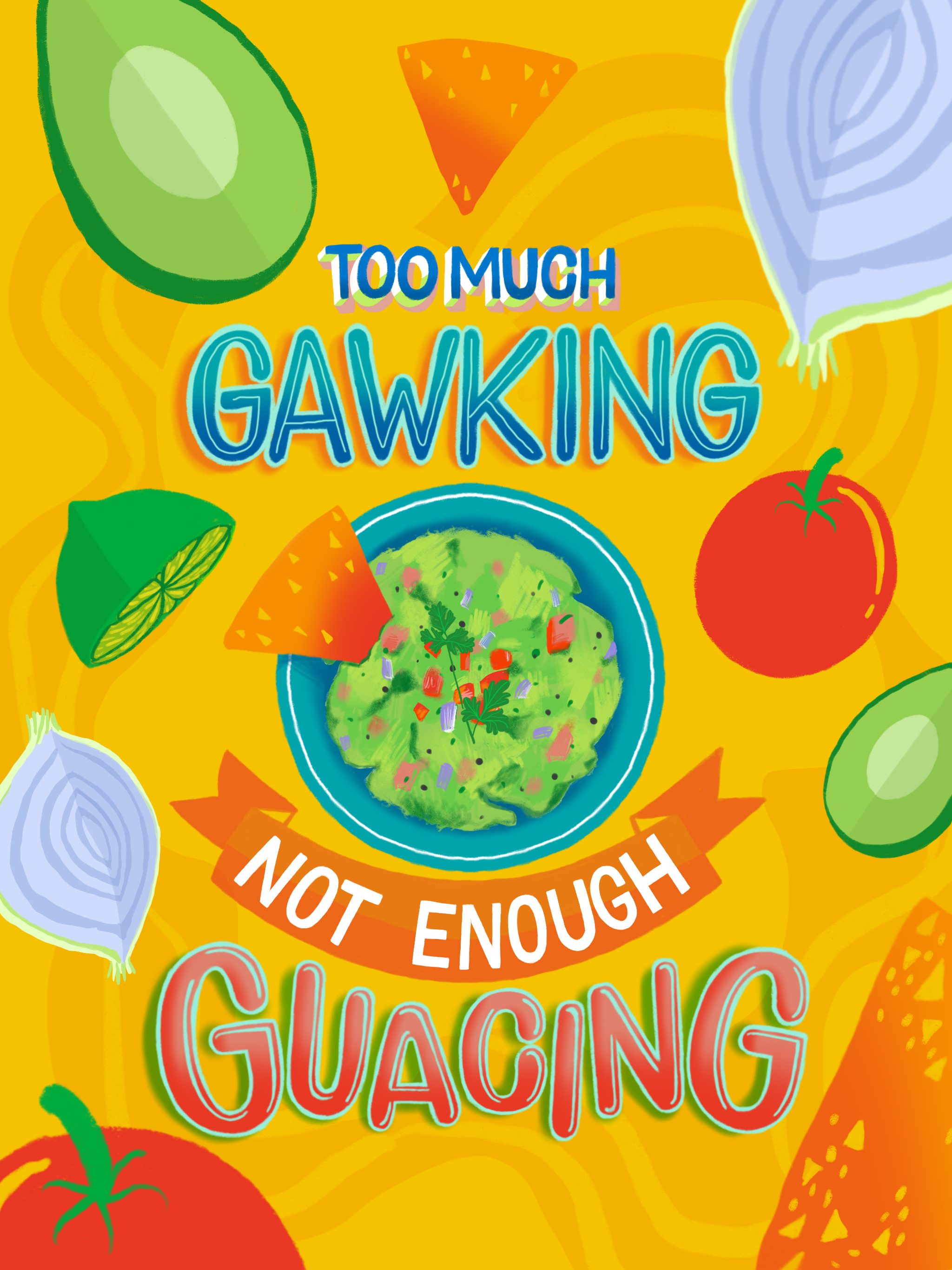 Too Much Gawking, Not Enough Guacing