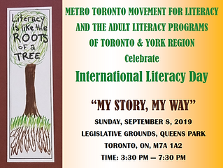 """Literacy is like the Roots of a Tree.  Metro Toronto Movement for Literacy and the Adult Literacy Programs of Toronto & York Region Celebrate International Literacy Day.  """"My Story, My Way"""" Sunday, September 8, 2019.  Legislative Grounds, Queens Park Toronto, ON, M7A 1A2 Time: 3:30 pm - 7:30 pm"""