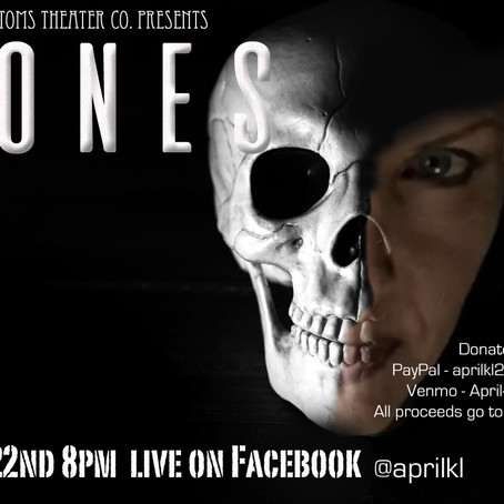 BONES - A Facebook Live Theatrical Production