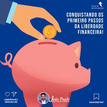 Conquistando os primeiro passos da liberdade financeira!