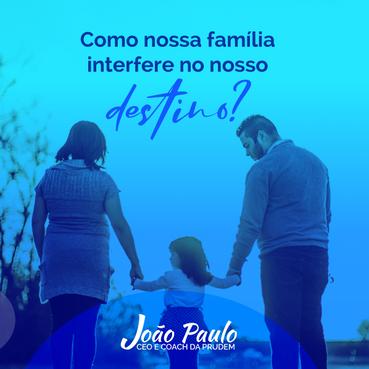 Como nossa família interfere no nosso destino?
