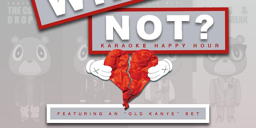 Why Not? Karaoke Happy Hour