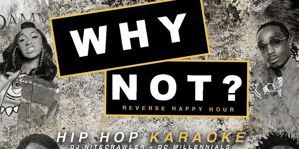 Why Not? : Hip Hop Karaoke (Reverse HH)