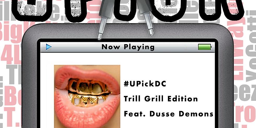UPick: Trill Grill Edition Featuring Dusse Kickback