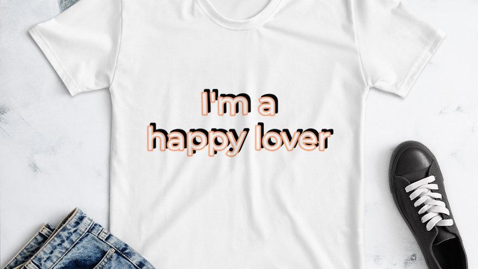 """I'm a happy lover"" Women's T-shirt"