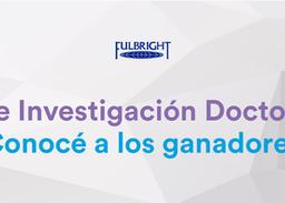 Becas de Investigación Doctoral 2020 Fulbright - Fundación Bunge y Born - Fundación Williams