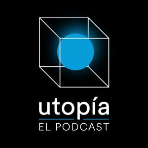 """Llega """"Utopía, el podcast"""""""